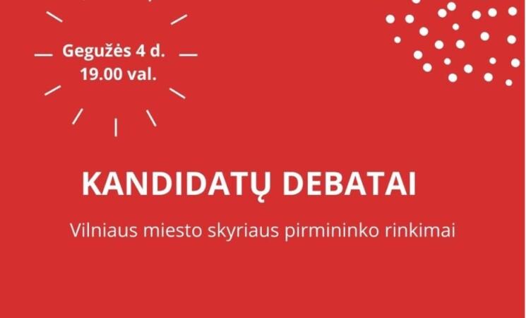 Gegužės 4 d. - kandidatų į Vilniaus miesto skyriaus pirmininkus debatai